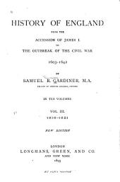 History of England from the Accession of James I. to the Outbreak of the Civil War, 1603-1642: 1616-1621