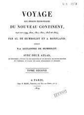 Voyage aux régions équinoxiales du Nouveau Continent, fait, en 1799, 1800, 1801, 1802, 1803, et 1804, par Al. De Humboldt et A. Bonpland: Volume2