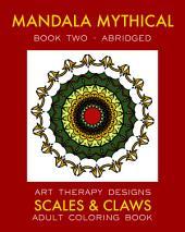 Mandala Mythical 2: Adult Coloring Book (Dragon Fantasies): Abridged Edition