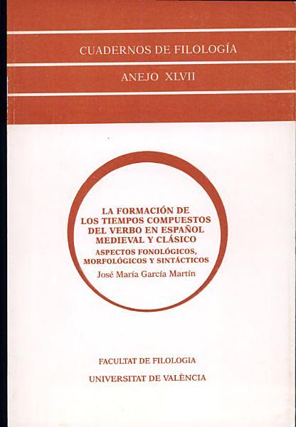 La Formacion De Los Tiempos Compuestos Del Verbo En Espanol Medieval Y Clasico