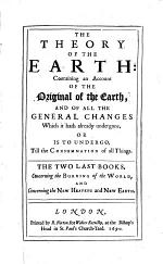 The Theory of the Earth: The two last books, Concerning the burning of the world, and Concerning the new heavens and new earth