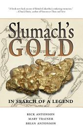 Slumach's Gold: In Search of a Legend