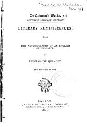 De Quincey's Works: Literary reminiscences; from the autobiography of an English opium-eater