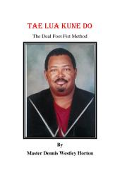 Tae Lua Kune Do: The Dual Foot Fist Method