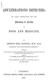 Adulterations detected; or, Plain instructions for the discovery of frauds in food and medicine
