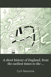 A Short History of England, from the Earliest Times to the Present Day