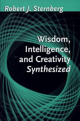 Wisdom  Intelligence  and Creativity Synthesized