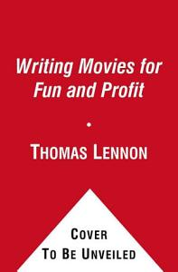 Writing Movies for Fun and Profit Book