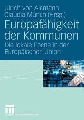 Europafähigkeit der Kommunen: Die lokale Ebene in der Europäischen Union