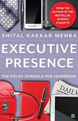 Executive Presence  The P O I S E Formula for Leadership