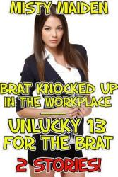 Brat Knocked Up In The Workplace Unlucky 13 For The Brat Book PDF