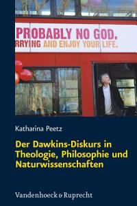 Der Dawkins Diskurs in Theologie  Philosophie und Naturwissenschaften PDF