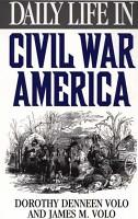 Daily Life in Civil War America PDF
