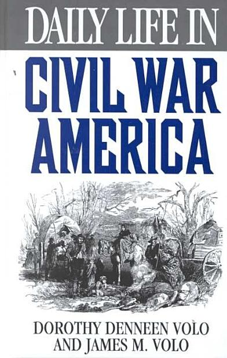 Daily Life in Civil War America