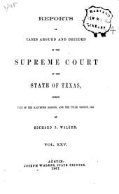 Reports of Cases Argued and Decided in the Supreme Court of the State of Texas: Volume 25