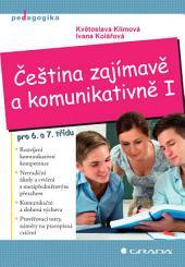Čeština zajímavě a komunikativně I: pro 6. a 7. třídu
