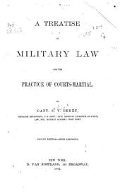 Treatise on Military Law and the Practice of Courts-martial