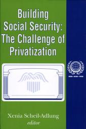 Building Social Security: The Challenge of Privatization