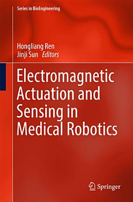 Electromagnetic Actuation and Sensing in Medical Robotics
