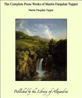The Complete Prose Works of Martin Farquhar Tupper