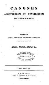 Canones apostolorum et conciliorum veterum selecti: Volume 2