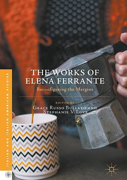 Download The Works of Elena Ferrante Book