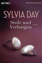Stolz und Verlangen: Roman