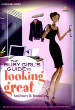 The Busy Girl's Guide to Looking Great 2
