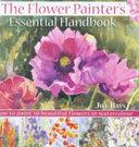 The Flower Painter s Essential Handbook PDF