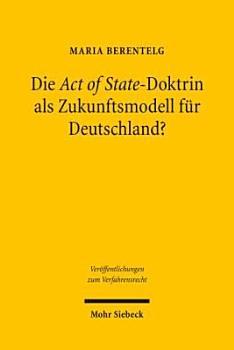 Die Act of State Doktrin als Zukunftsmodell f  r Deutschland  PDF