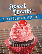 Sweet Treats with a Side Serving of Science