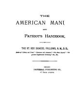 The American Manual and Patriot's Handbook: For the Home, the School, and the Office