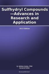 Sulfhydryl Compounds—Advances in Research and Application: 2013 Edition