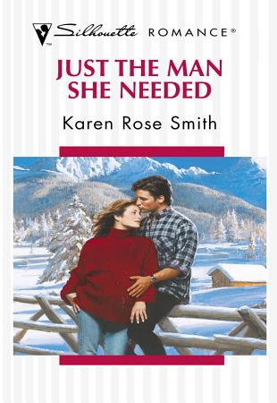 Just The Man She Needed  Mills   Boon Silhouette  PDF