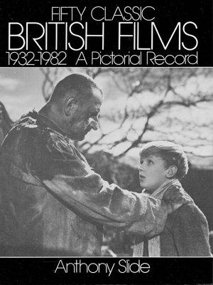 Fifty Classic British Films  1932 1982