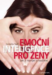 Emoční inteligence pro ženy: Jak ji rozvíjet a využívat