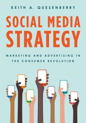 Social Media Strategy: Marketing and Advertising in the Consumer Revolution