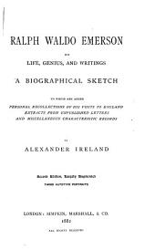 Ralph Waldo Emerson, His Life, Genius, and Writings: A Biographical Sketch to which are Added Personal Recollections of His Visits to England, Extracts from Unpublished Letters, and Miscellaneous Characteristic Records,