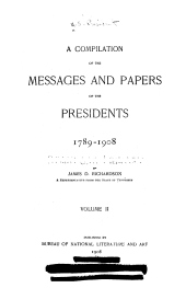 A Compilation of the Messages and Papers of the Presidents: Volume 2