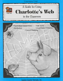 A Guide For Using Charlotte S Web In The Classroom Book PDF