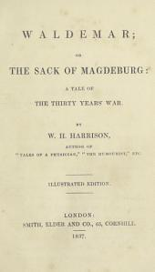 Waldemar, Or, The Sack of Magdeburg: A Tale of the Thirty Years' War
