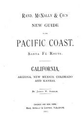 Rand McNally & Co.'s New Guide to the Pacific Coast: Santa Fé Route : California, Arizona, New Mexico, Colorado and Kansas