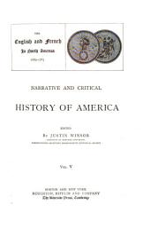 Narrative and Critical History of America: The English and French in North America, 1689-1763