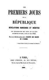 Les premiers jours de la République: révélations curieuses et inédites sur quelques-uns des faits qui se sont accomplis en mars, avril et mai 1848