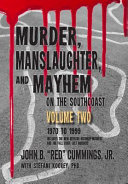 Murder, Manslaughter, and Mayhem on the SouthCoast, Volume Two