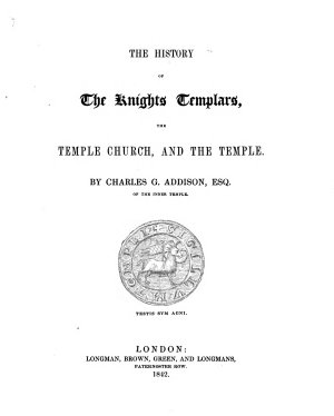 The History of the Knights Templars  the Temple Church  and the Temple