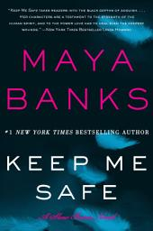 Keep Me Safe: A Slow Burn Novel