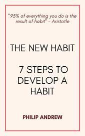 The New Habit: 7 Steps to Develop a Habit