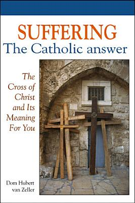 Suffering  the Catholic Answer
