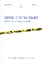 Combattre la Traite des Personnes: Guide à l'Usage des Parlementaires